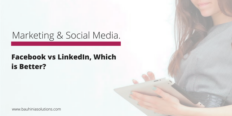 Facebook vs LinkedIn, Which is Better?
