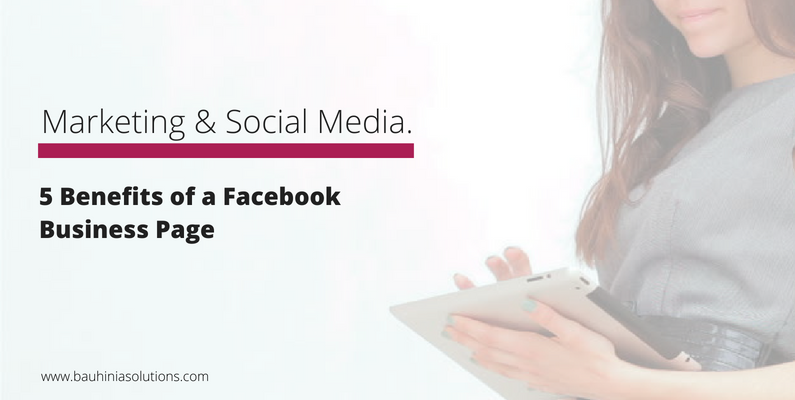 5 Benefits of a Facebook Business Page