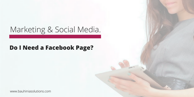 Do I Need A Facebook Page?