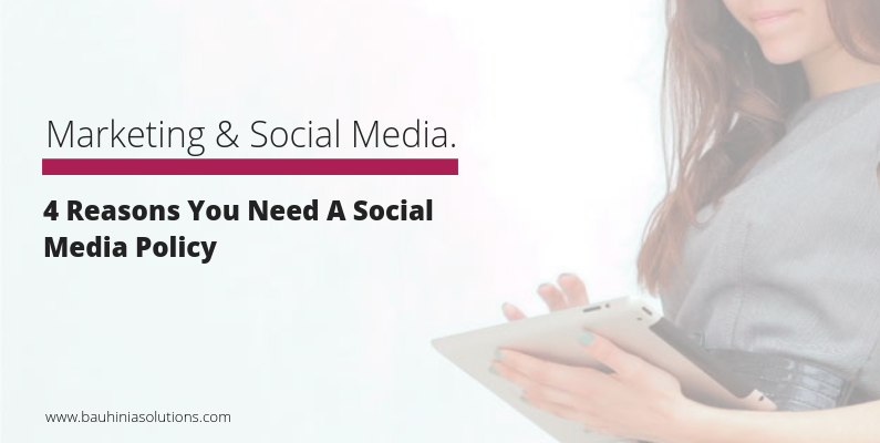 4 Reasons You Need A Social Media Policy