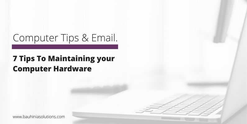 7 Tips To Maintaining your Computer Hardware