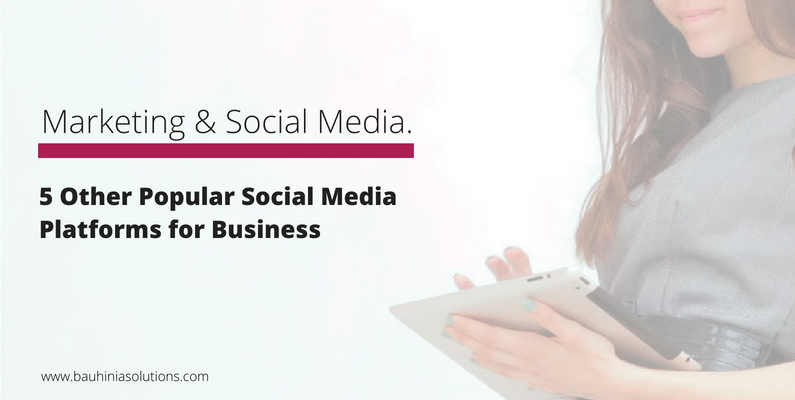 5 Other Popular Social Media Platforms for Business