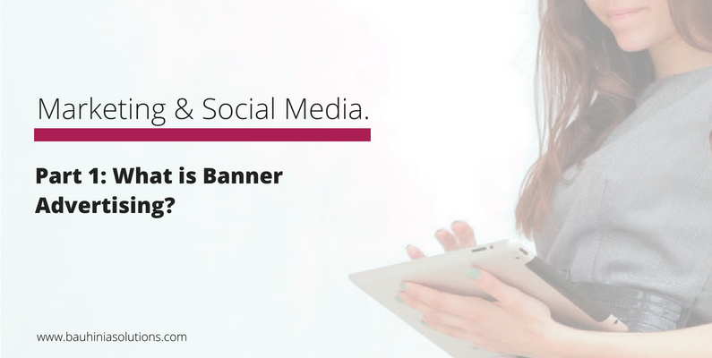 Part 1: What is Banner Advertising?