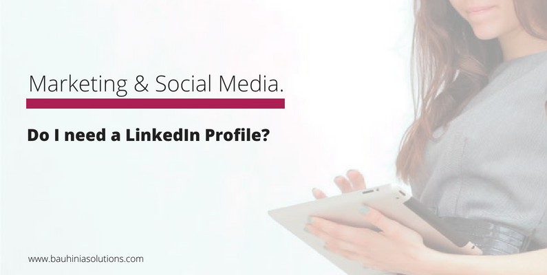 Do I need a LinkedIn Profile?
