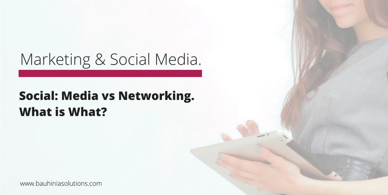 Social: Media vs. Networking. What is What?