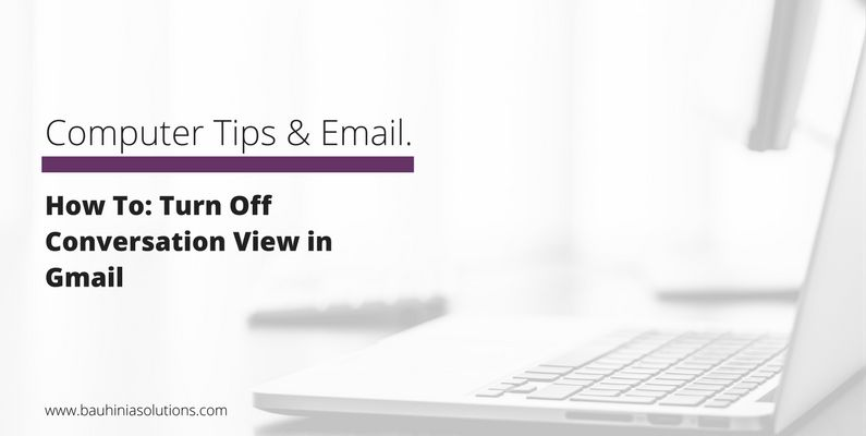 How To: Turn Off Conversation View in Gmail