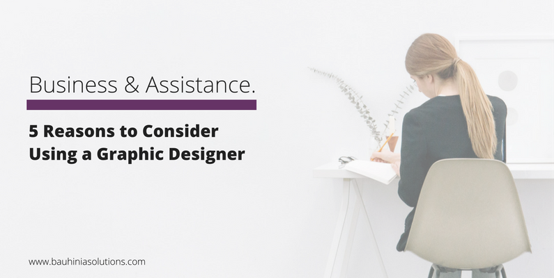 5 Reasons to Consider Using a Graphic Designer