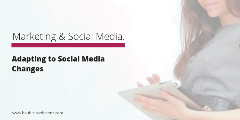 Adapting to Social Media Changes