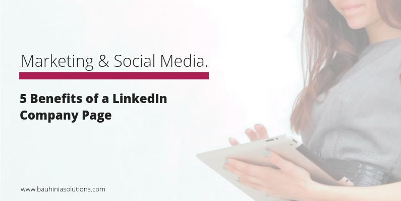 5 Benefits of a LinkedIn Company Page
