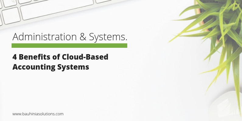4 Benefits of Cloud-Based Accounting Systems