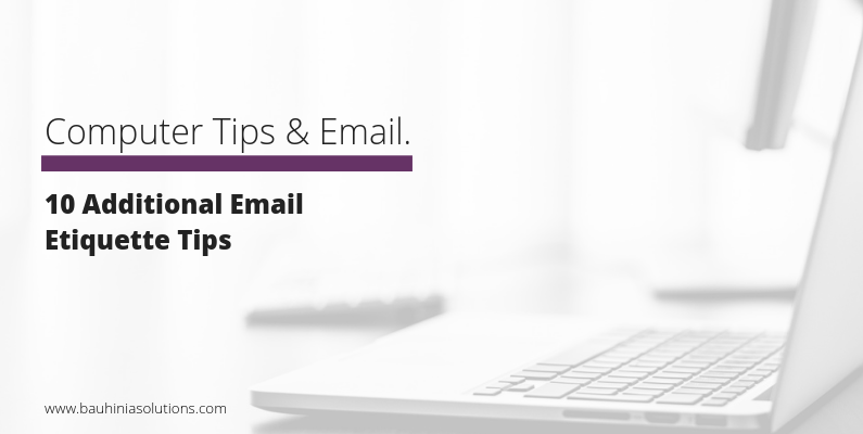 10 Additional Email Etiquette Tips