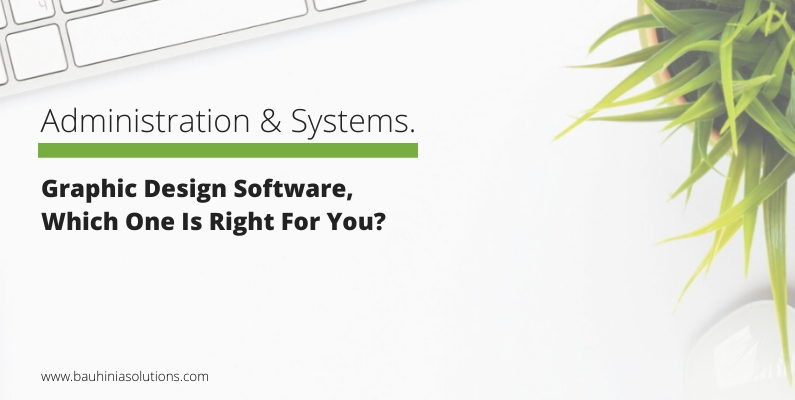 Graphic Design Software, Which One Is Right For You?
