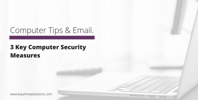 3 Key Computer Security Measures